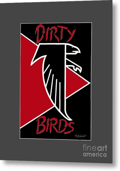 Dirty Birds Metal Print