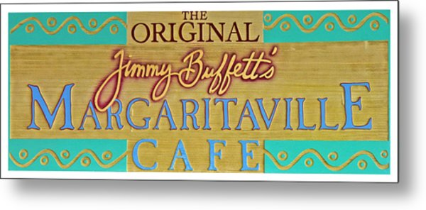Jimmy Buffetts Margaritaville Cafe Sign The Original Metal Print