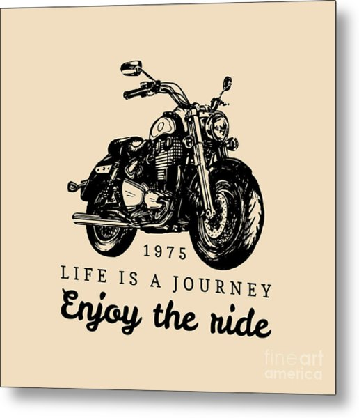 Life Is A Journey Enjoy The Ride Metal Print