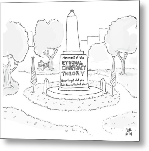 Monument Of The Eternal Conspiracy Theory Metal Print