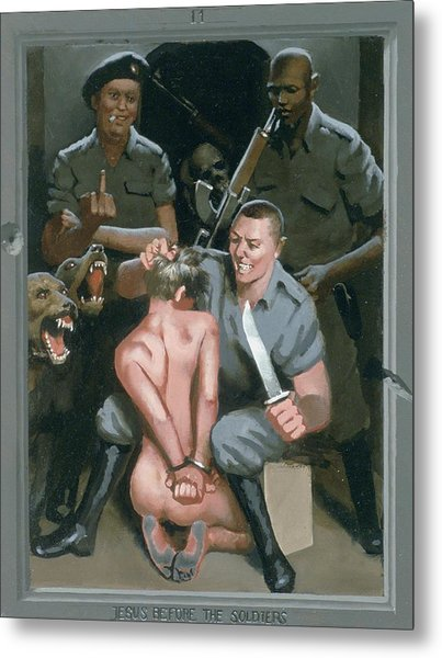 11. Jesus Before The Soldiers / From The Passion Of Christ - A Gay Vision Metal Print by Douglas Blanchard
