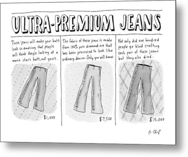 Ultra-premium Jeans Metal Print