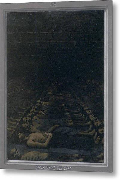 17. Jesus Among The Dead / From The Passion Of Christ - A Gay Vision Metal Print by Douglas Blanchard