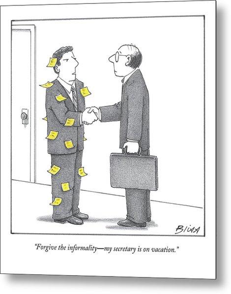 Forgive The Informality - My Secretary Metal Print