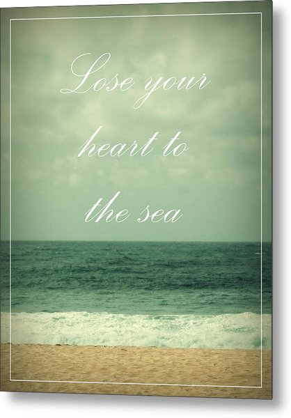 Lose Your Heart To The Sea Metal Print
