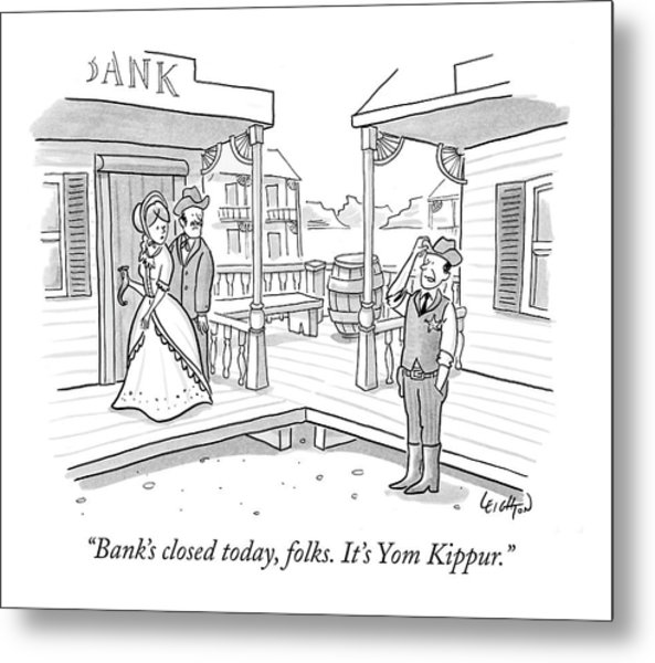 Bank's Closed Today Metal Print