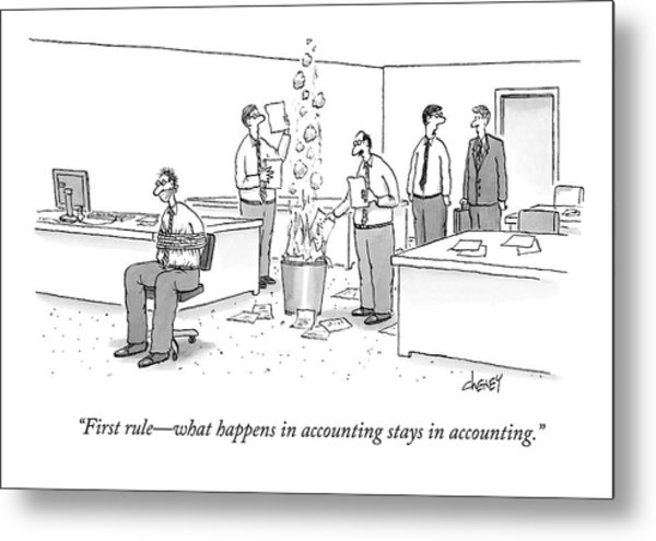 First Rule - What Happens In Accounting Stays Metal Print