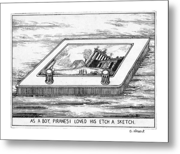 As A Boy Piranesi Loved His Etch-a-sketch Metal Print