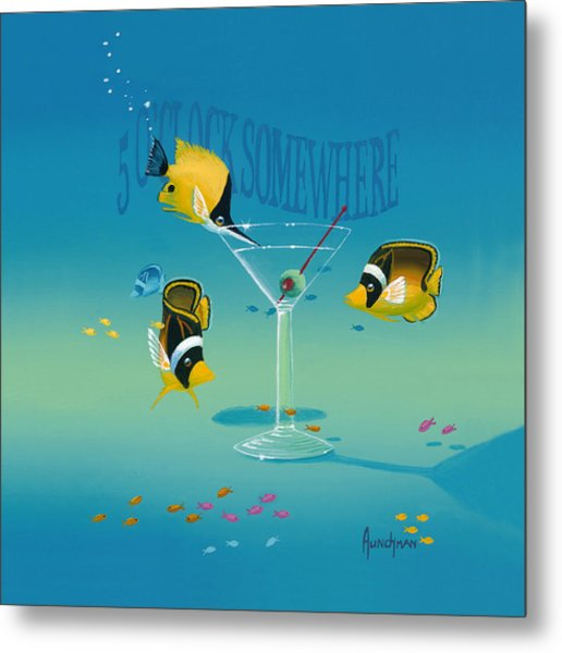 5 O'clock Somewhere Metal Print