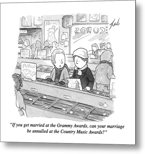If You Get Married At The Grammy Awards Metal Print