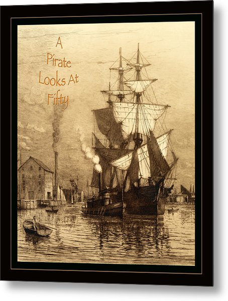 A Pirate Looks At Fifty Metal Print
