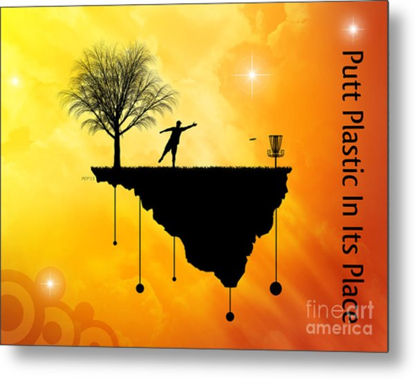 Putt Plastic In Its Place Metal Print