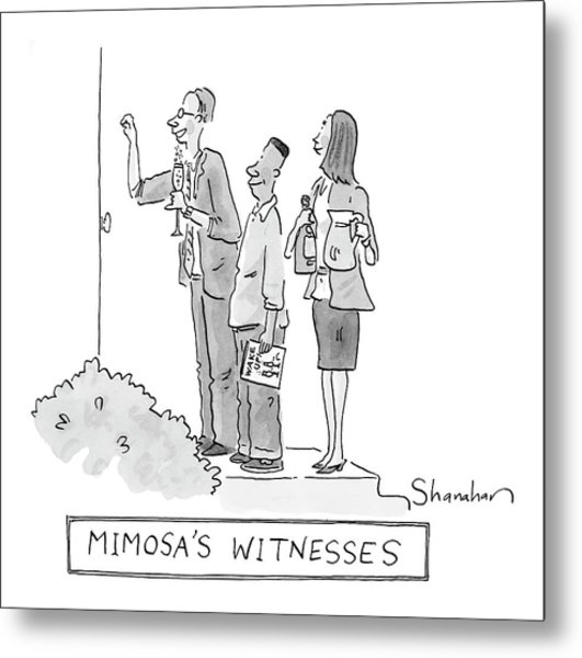 Mimosa's Witnesses Metal Print