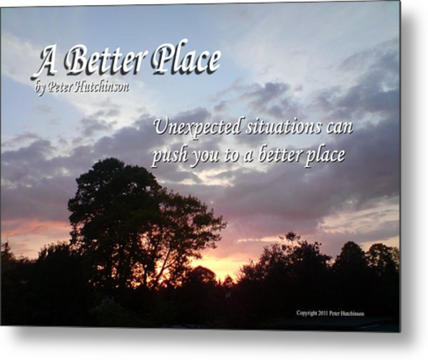 A Better Place Metal Print