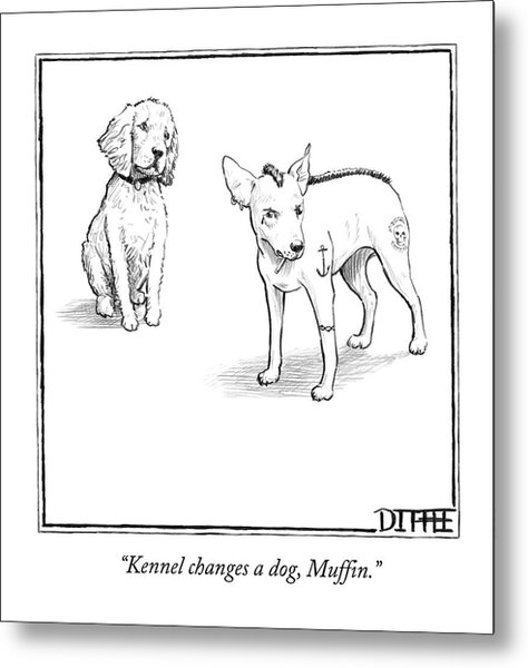 Kennel Changes A Dog Muffin Metal Print
