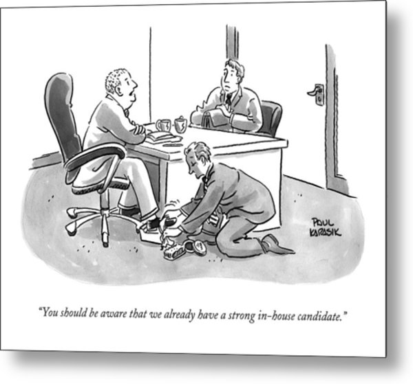 A Job Interviewer Tells An Interviewee Metal Print