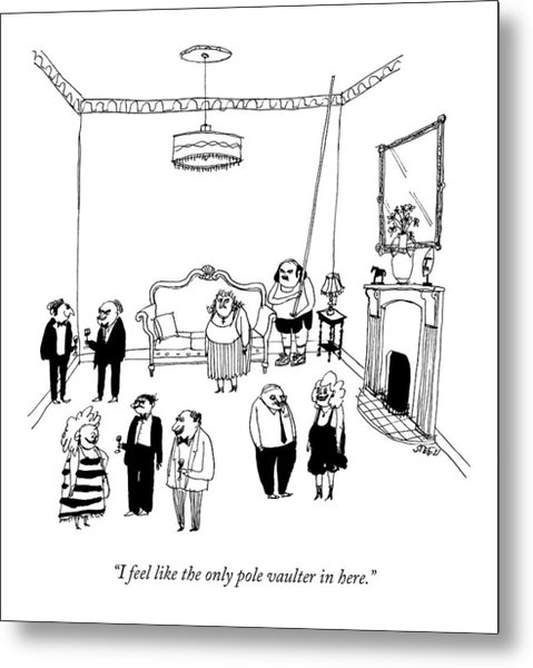 A Man With A Pole Vault Says At A Cocktail Party Metal Print