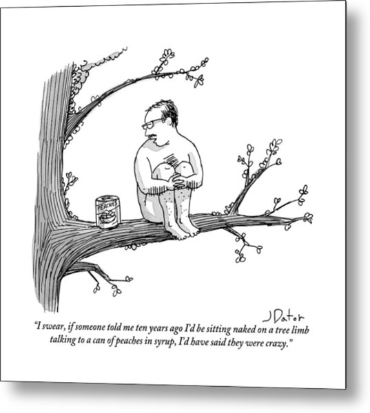 A Naked Man Sitting On A Tree Branch Is Talking Metal Print