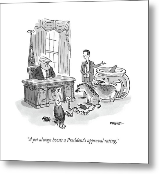 A Pet Always Boosts A President's Approval Rating Metal Print