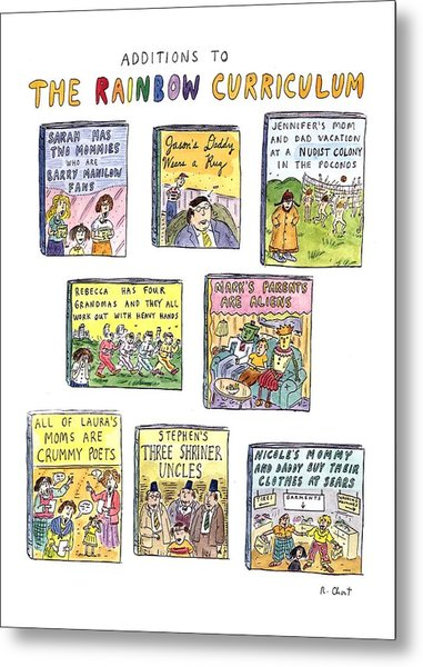Additions To The Rainbow Curriculum Metal Print