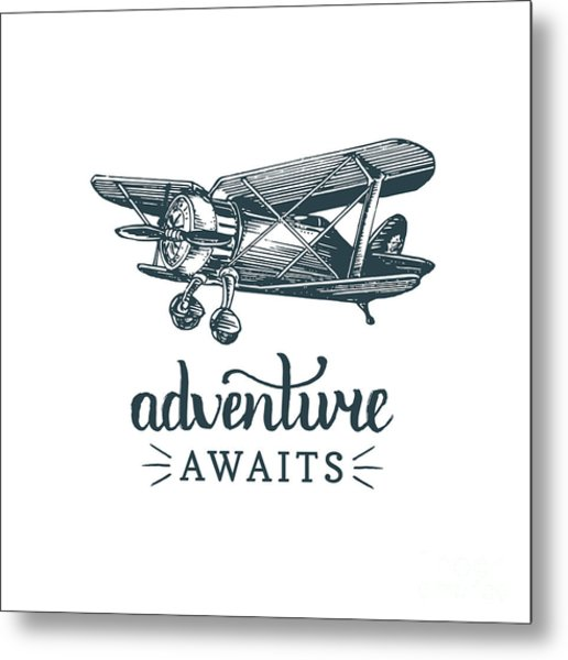 Adventure Awaits Motivational Quote Metal Print