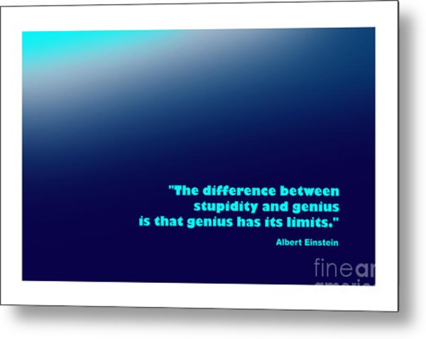 Albert Einstein Famous Quote Metal Print by Enrique Cardenas-elorduy