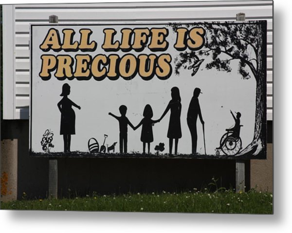 All Life Is Precious Metal Print