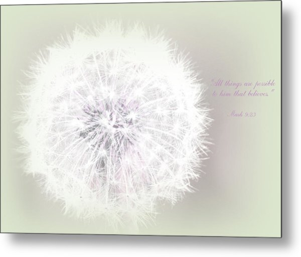 All Things Are Possible... Metal Print