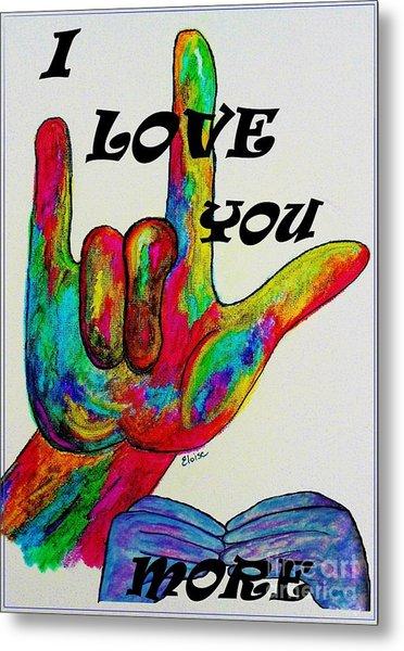 American Sign Language I Love You More Metal Print