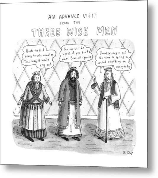 An Advance Visit From The Three Wise Men Metal Print