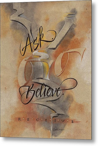 Ask Believe Receive Metal Print