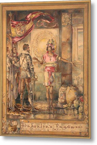 Atahualpa's Ransom Helen Maitland Armstrong Metal Print