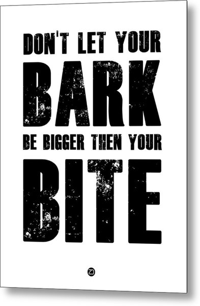 Bark And Bite Poster White Metal Print