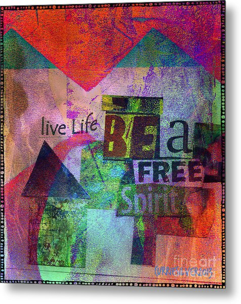 Be A Free Spirit Metal Print by Currie Silver