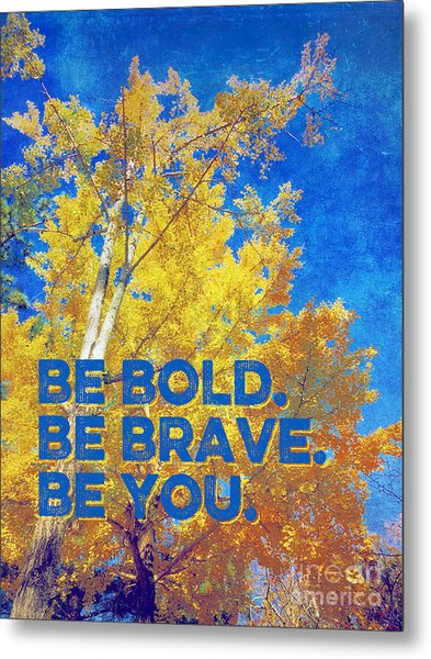 Be Bold Be Brave Be You Blazing Ginkgo Tree Metal Print