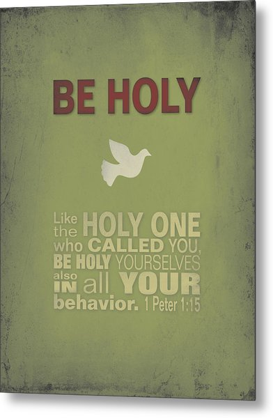 Be Holy Metal Print