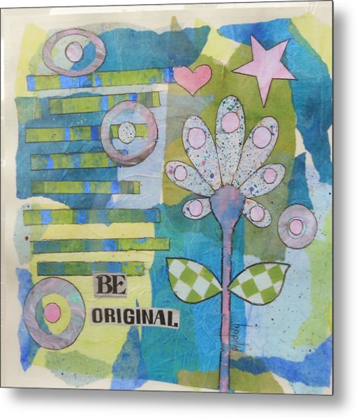 Be Original Metal Print