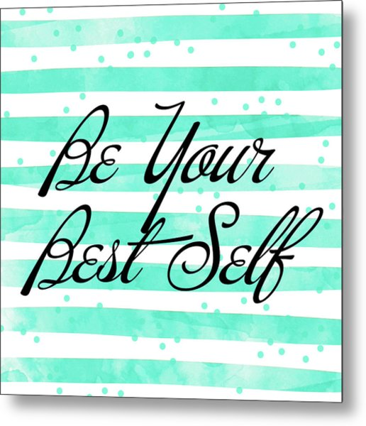 Be Your Best Self Metal Print