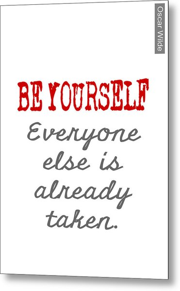 Be Yourself Oscar Wilde Quote Metal Print
