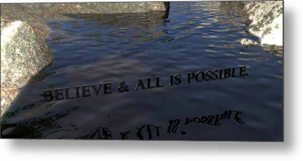 Believe And All Is Possible Metal Print