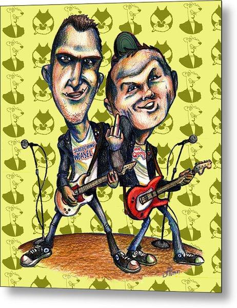 Ben Weasel And Joe Queer Metal Print