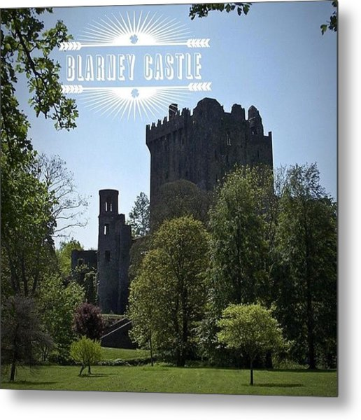 Blarney Castle Where You Must Kiss The Metal Print
