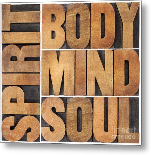 Body Mind Soul And Spirit Metal Print