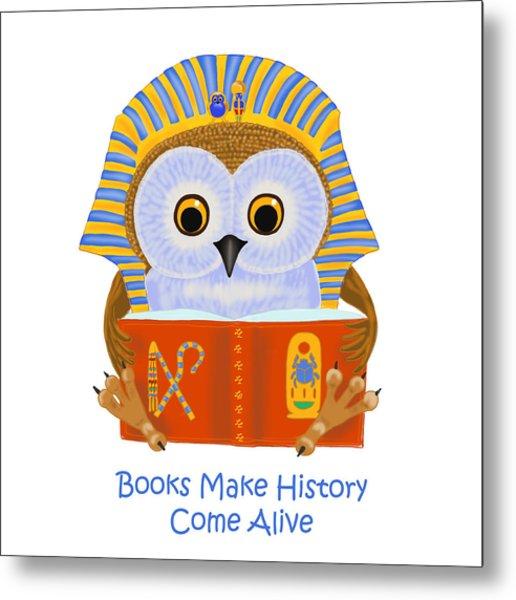 Books Make History Come Alive Metal Print