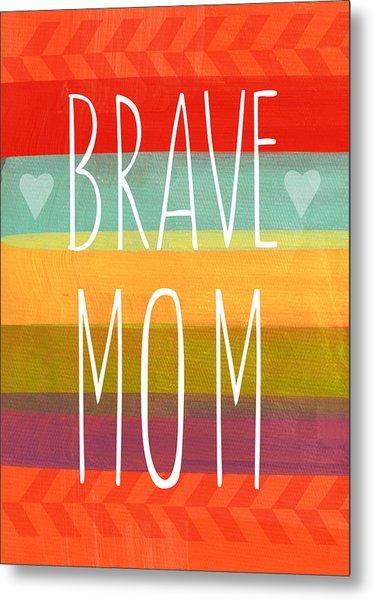 Brave Mom - Colorful Greeting Card Metal Print