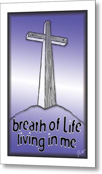 Breath Of Life  Metal Print