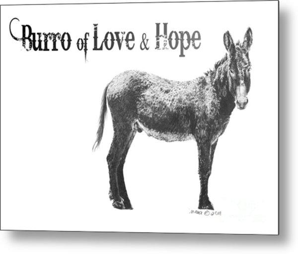 Burro Of Love And Hope Metal Print