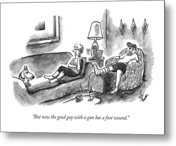 But Now The Good Guy With A Gun Has A Foot Wound Metal Print