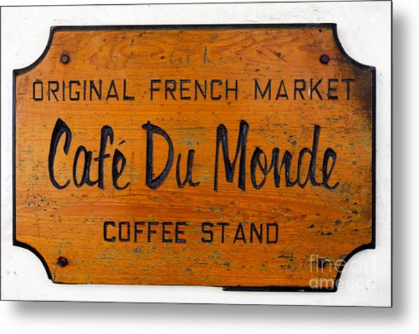 Cafe Du Monde Sign In New Orleans Louisiana Metal Print by Paul Velgos