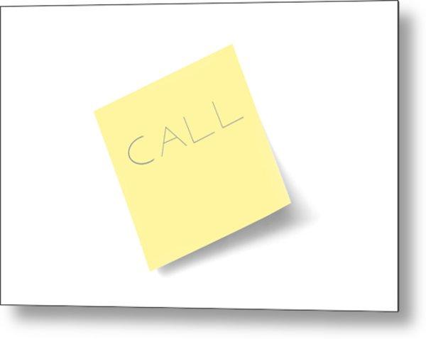 Call Note Metal Print by Macroworld